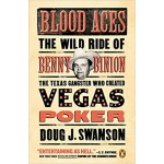 Blood Aces. The WIld Ride of Benny Binion.