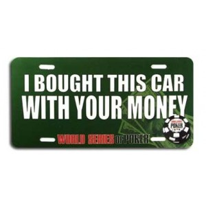 "Placa WSOP ""I bought this car..."""